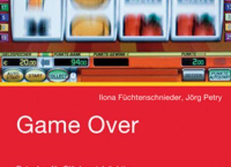 Game Over, Ratgeber für Glücksspielsüchtige und ihre Angehörigen