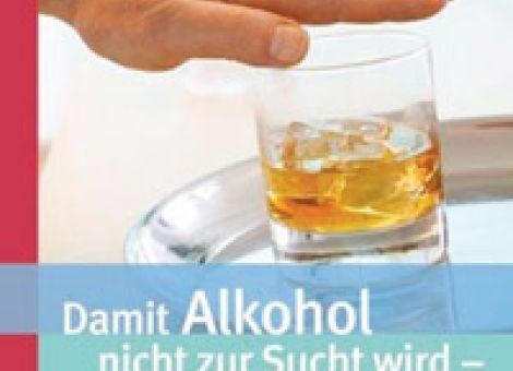 Damit Alkohol nicht zur Sucht wird