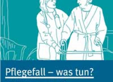 Pflegefall – was tun?