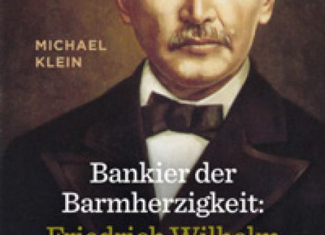 Bankier der Barmherzigkeit: Friedrich Wilhelm Raiffeisen