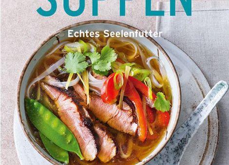 Suppen - Echtes Seelenfutter