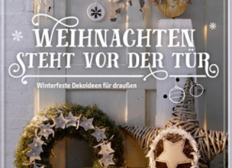 Weihnachten steht vor der Tür. Winterfeste Deko für draußen
