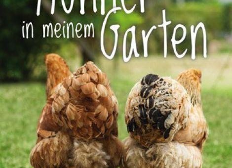Hühner in meinem Garten – Alles über Haltung und Ställe