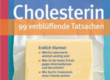 Cholesterin - 99 verblüffende Tatsachen